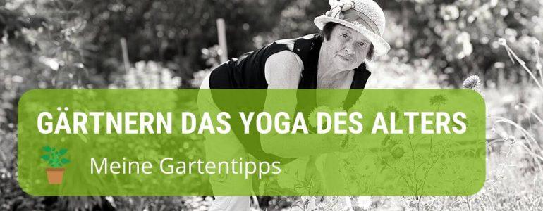 gärtnern ist das yoga des alters